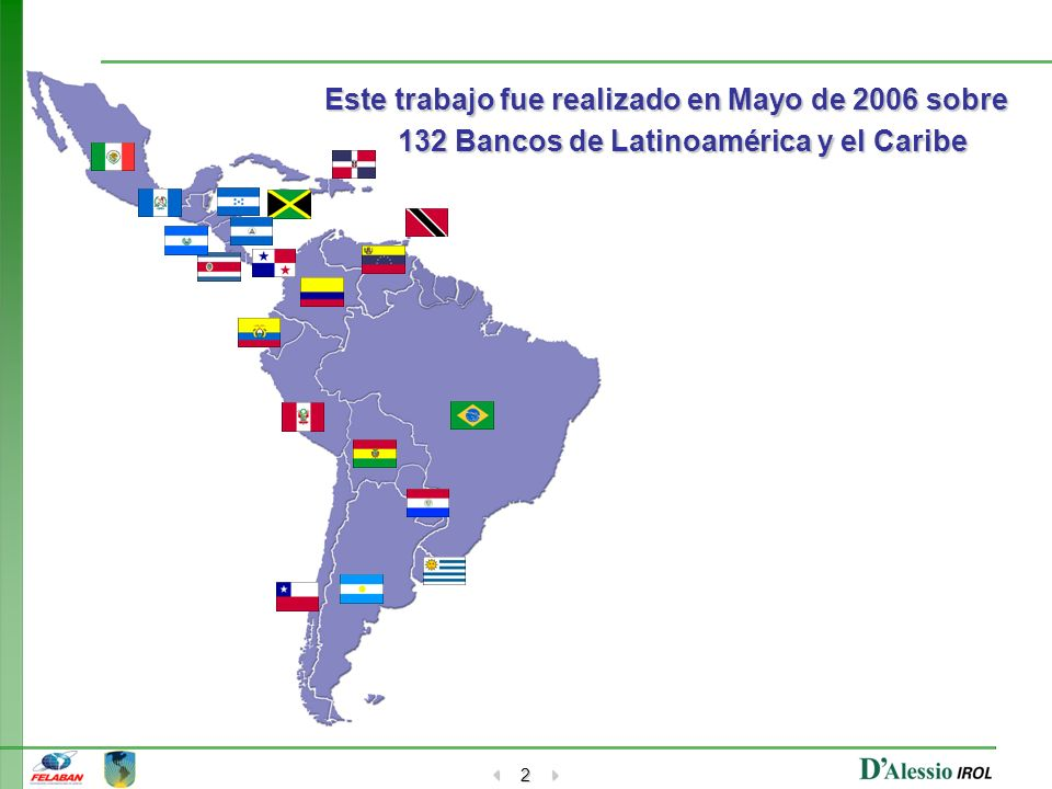 Este trabajo fue realizado en Mayo de 2006 sobre 132 Bancos de Latinoamérica y el Caribe