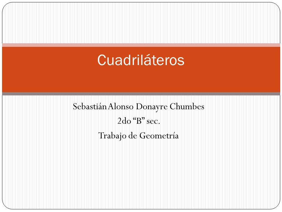 Sebastián Alonso Donayre Chumbes 2do B sec. Trabajo de Geometría