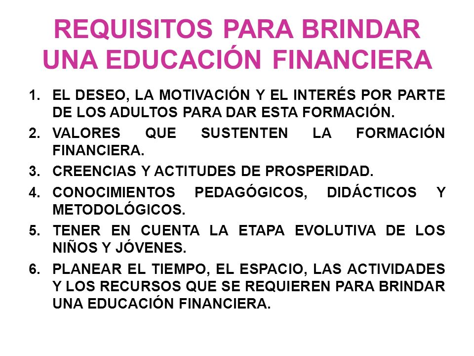 REQUISITOS PARA BRINDAR UNA EDUCACIÓN FINANCIERA