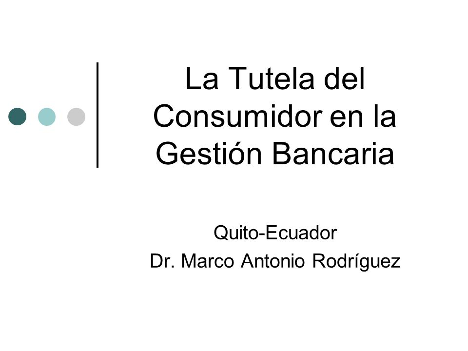 La Tutela del Consumidor en la Gestión Bancaria