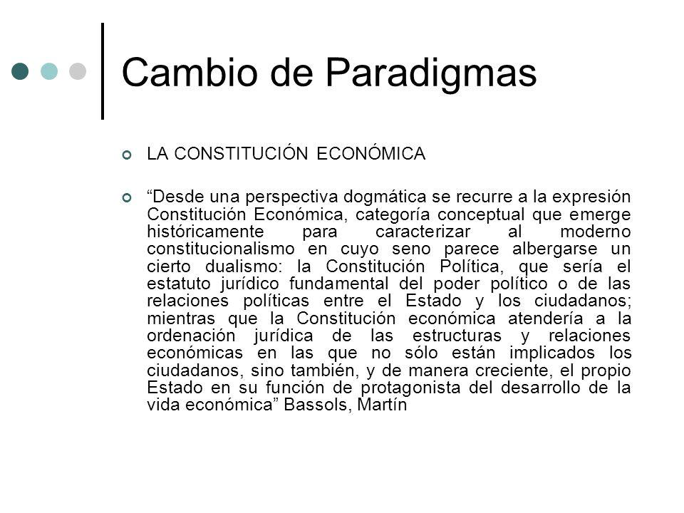 Cambio de Paradigmas LA CONSTITUCIÓN ECONÓMICA