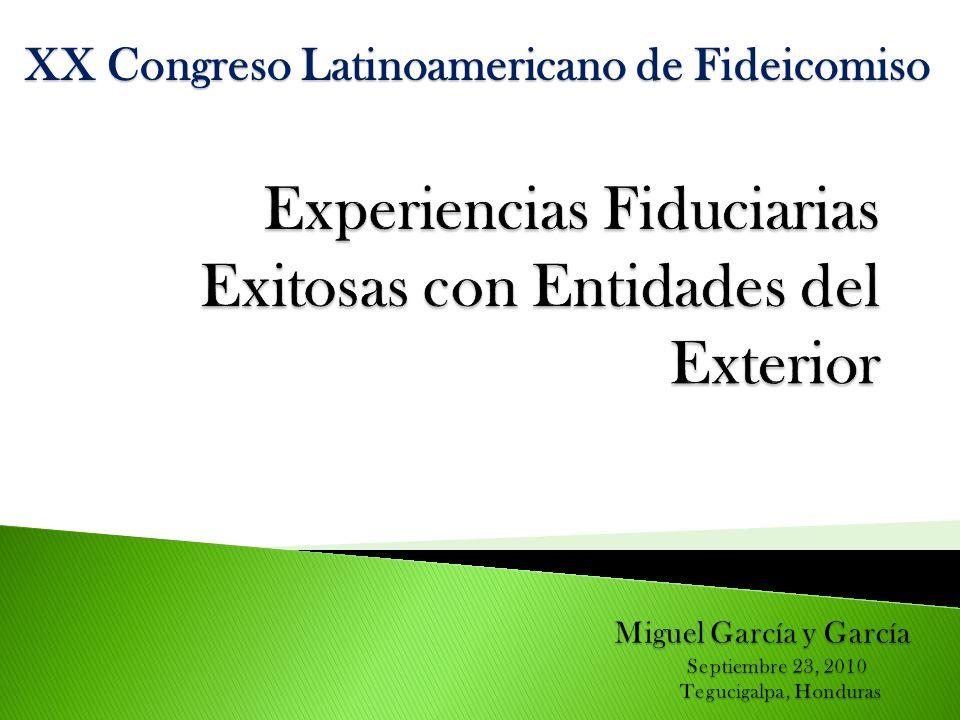 Experiencias Fiduciarias Exitosas con Entidades del Exterior