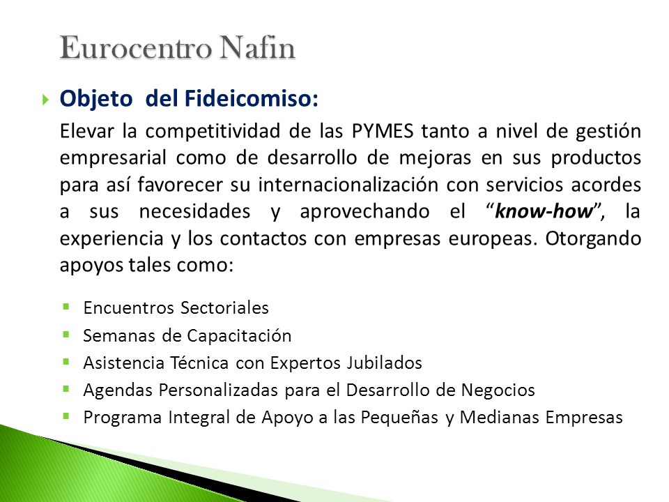 Eurocentro Nafin Objeto del Fideicomiso: