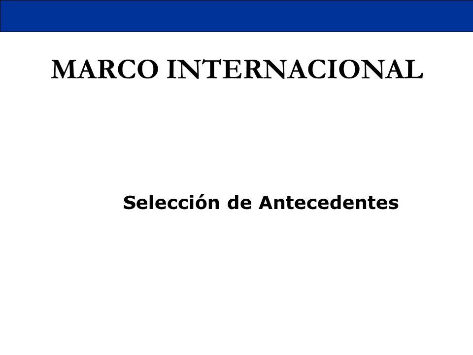 MARCO INTERNACIONAL Selección de Antecedentes