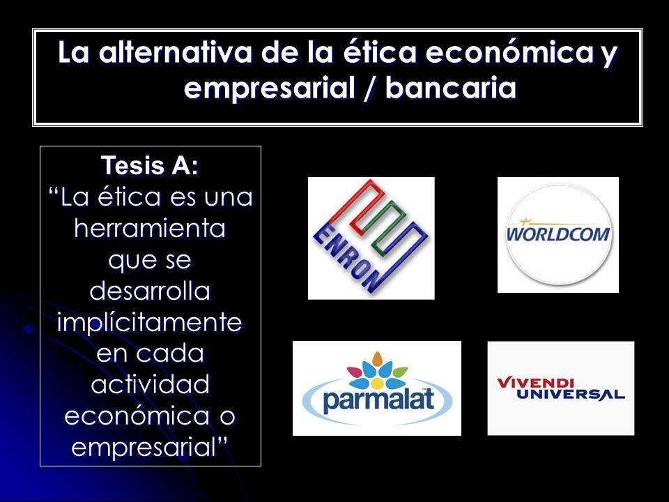 La alternativa de la ética económica y empresarial / bancaria