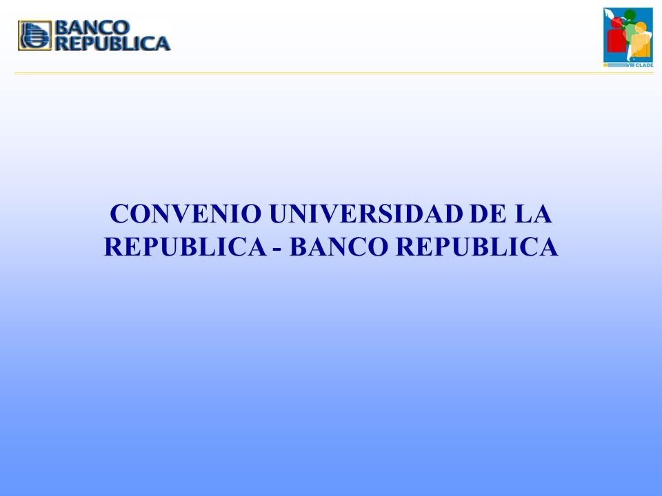 CONVENIO UNIVERSIDAD DE LA REPUBLICA - BANCO REPUBLICA