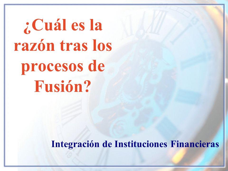 ¿Cuál es la razón tras los procesos de Fusión
