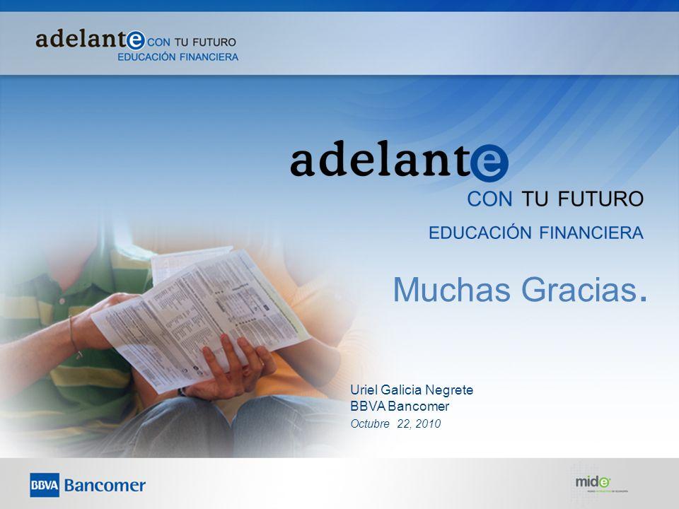 Muchas Gracias. Uriel Galicia Negrete BBVA Bancomer