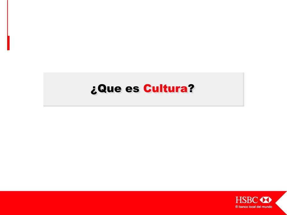 ¿Que es Cultura – The way we do things around here. Changing the walk, not the talk.