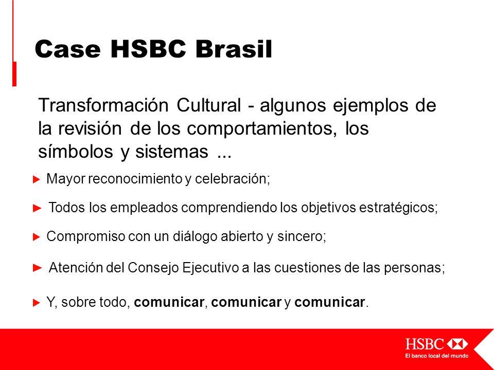 Case HSBC Brasil Transformación Cultural - algunos ejemplos de la revisión de los comportamientos, los símbolos y sistemas ...