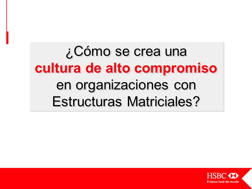 ¿Cómo se crea una cultura de alto compromiso en organizaciones con Estructuras Matriciales