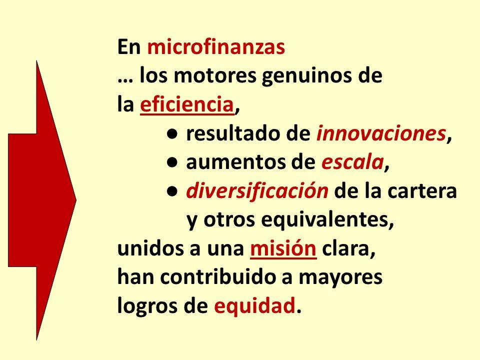 … los motores genuinos de la eficiencia, ● resultado de innovaciones,