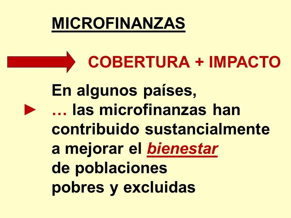 ► … las microfinanzas han contribuido sustancialmente