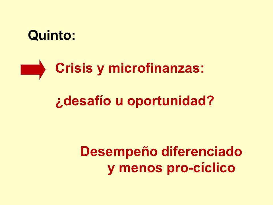 Quinto: Crisis y microfinanzas: ¿desafío u oportunidad Desempeño diferenciado y menos pro-cíclico