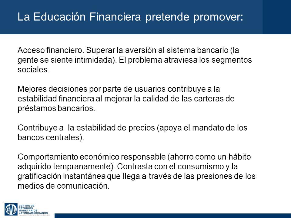 La Educación Financiera pretende promover: