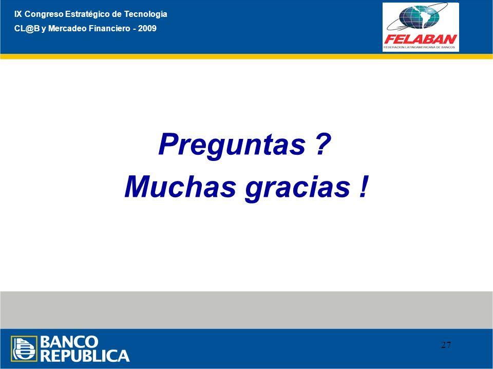 Preguntas Muchas gracias ! IX Congreso Estratégico de Tecnología