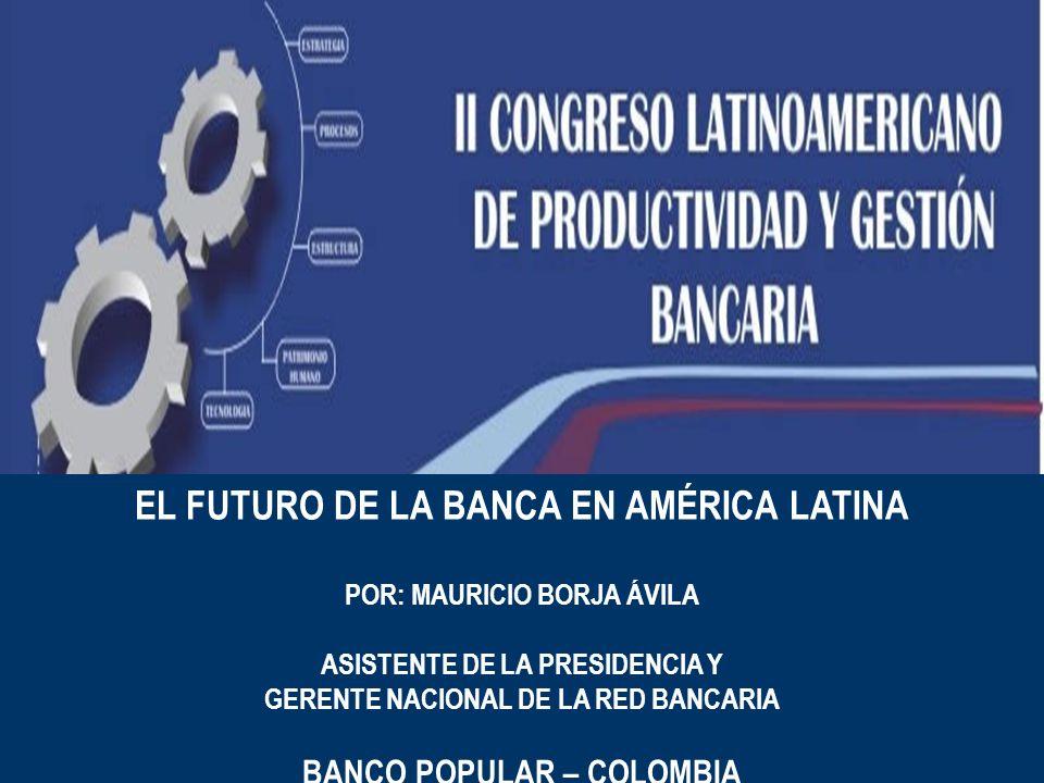 EL FUTURO DE LA BANCA EN AMÉRICA LATINA