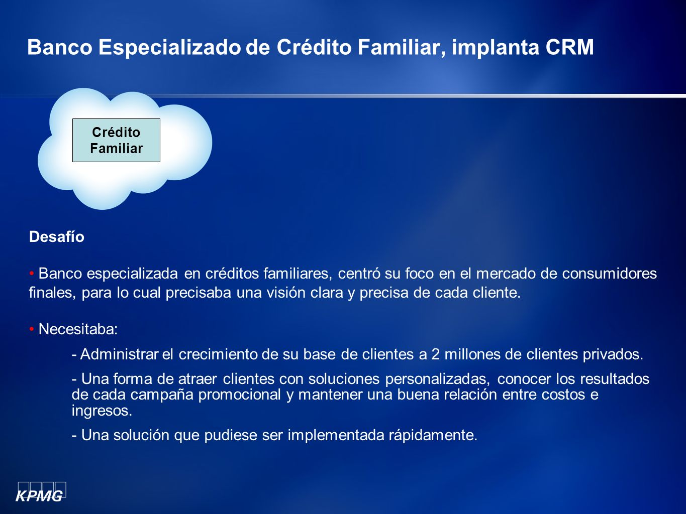 Banco Especializado de Crédito Familiar, implanta CRM