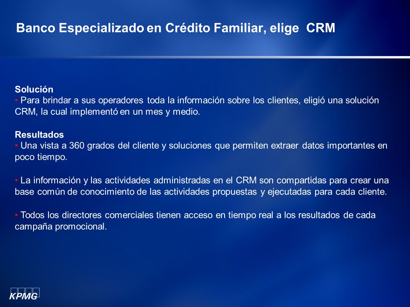 Banco Especializado en Crédito Familiar, elige CRM