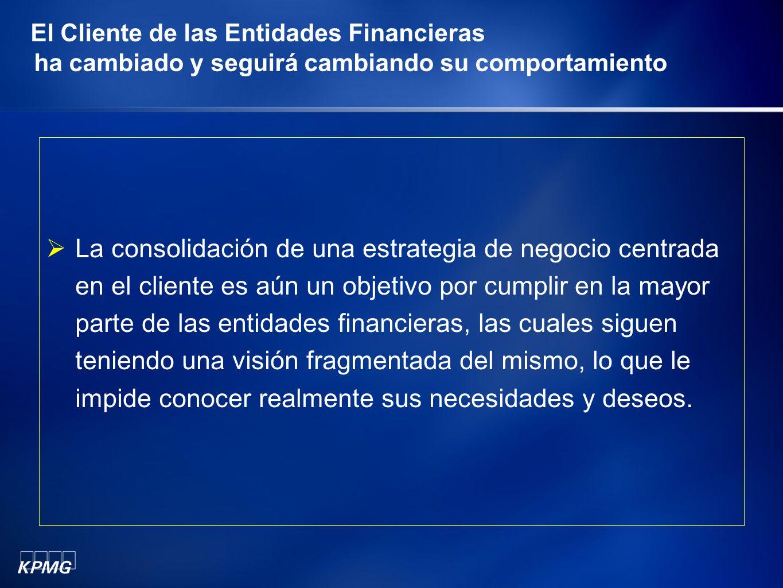 El Cliente de las Entidades Financieras ha cambiado y seguirá cambiando su comportamiento