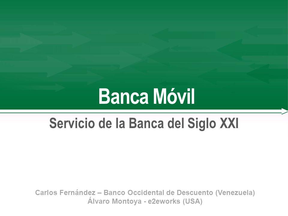 Servicio de la Banca del Siglo XXI Álvaro Montoya - e2eworks (USA)