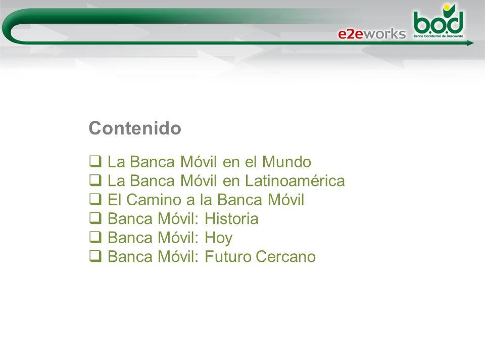 Contenido La Banca Móvil en el Mundo La Banca Móvil en Latinoamérica