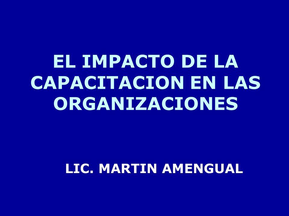EL IMPACTO DE LA CAPACITACION EN LAS ORGANIZACIONES