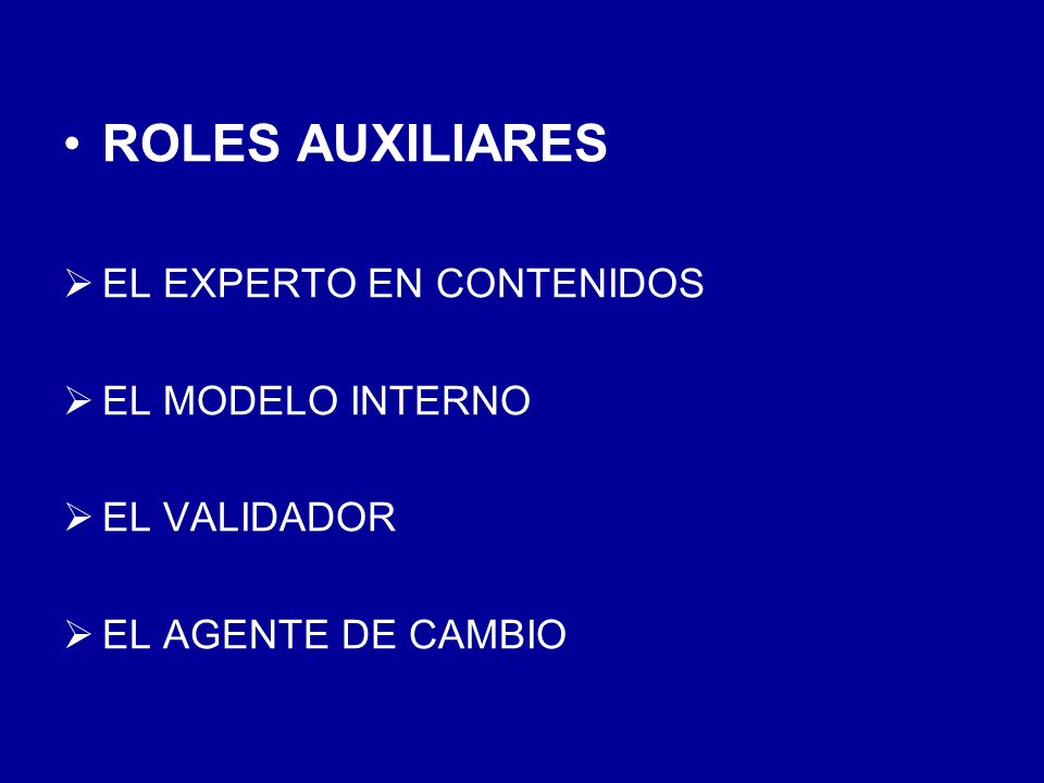 ROLES AUXILIARES EL EXPERTO EN CONTENIDOS EL MODELO INTERNO