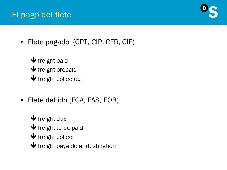 El pago del flete Flete pagado (CPT, CIP, CFR, CIF)