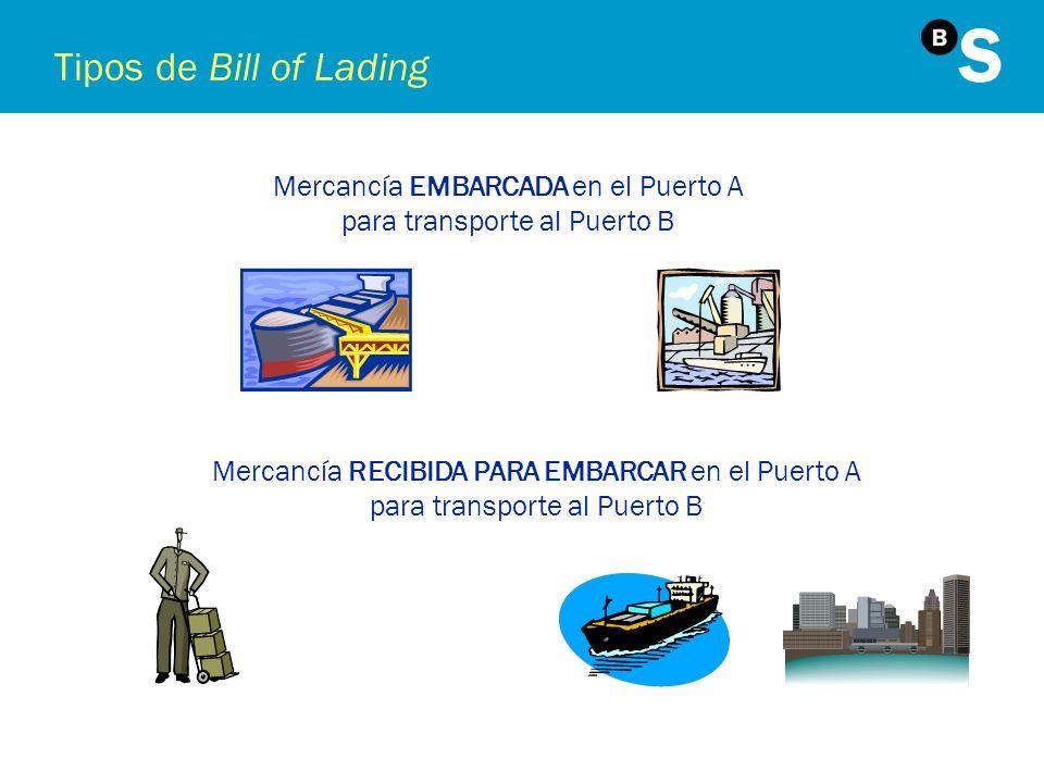 Tipos de Bill of Lading Mercancía EMBARCADA en el Puerto A