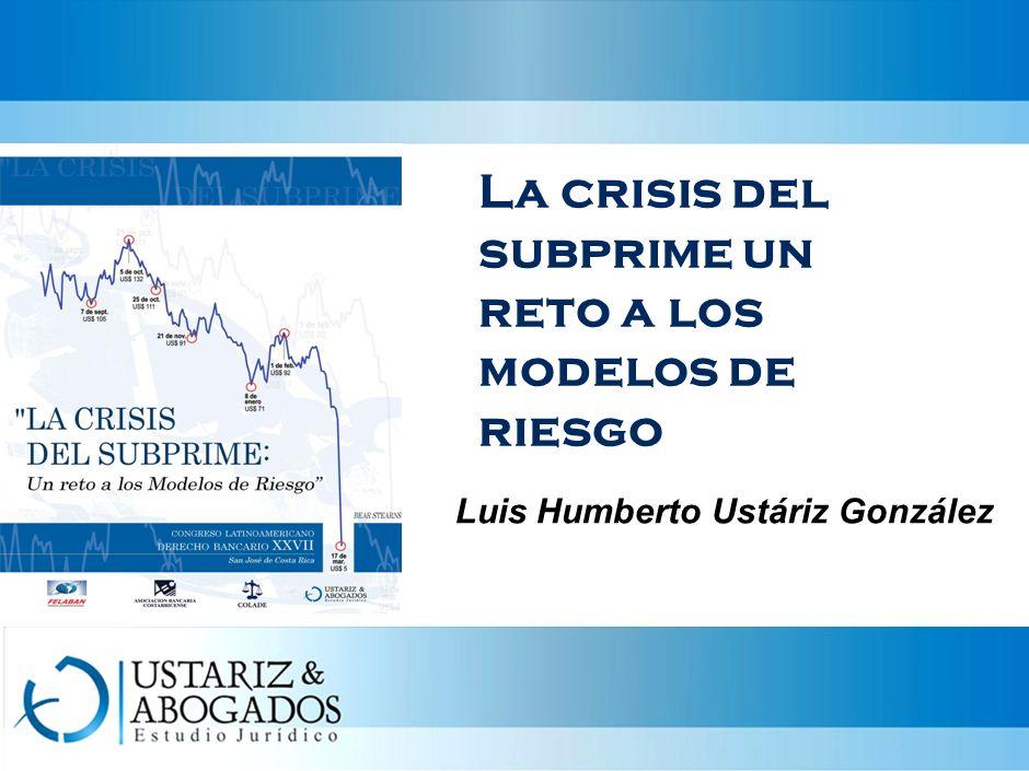La crisis del subprime un reto a los modelos de riesgo