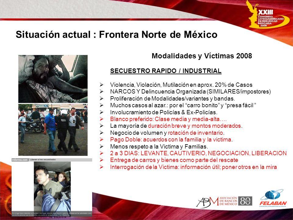Situación actual : Frontera Norte de México