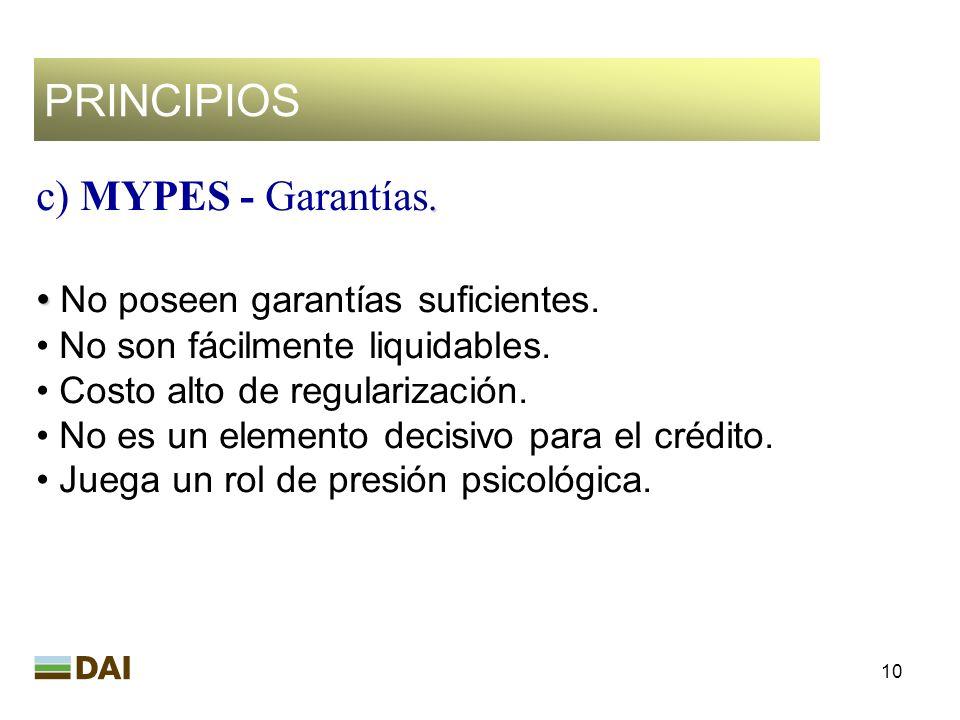 PRINCIPIOS c) MYPES - Garantías. No poseen garantías suficientes.