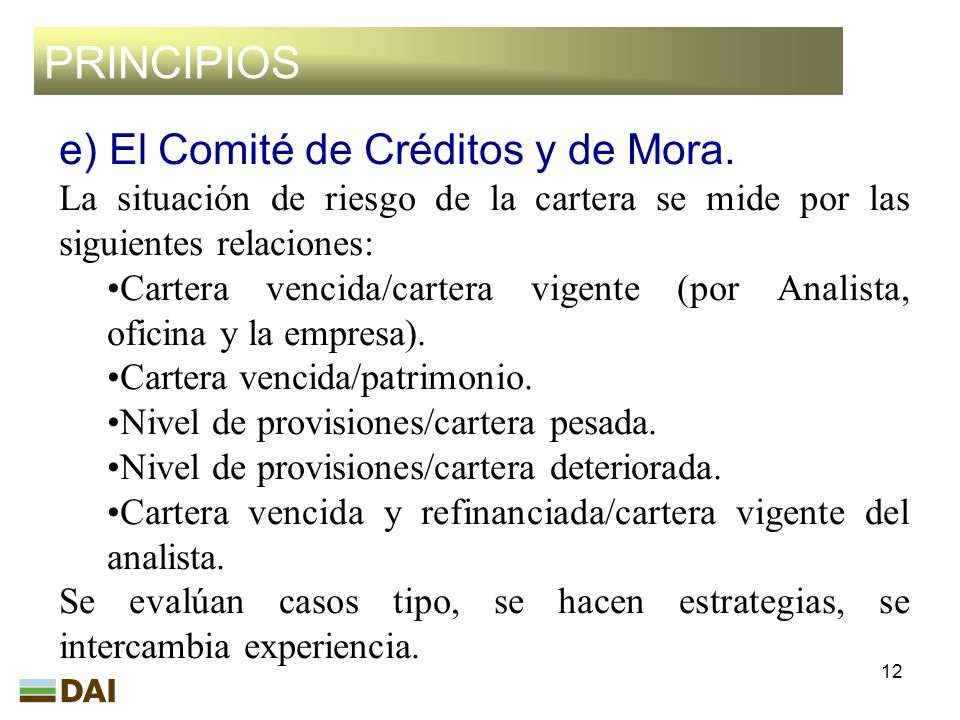 PRINCIPIOS e) El Comité de Créditos y de Mora.
