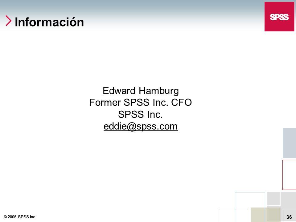 Información Edward Hamburg Former SPSS Inc. CFO SPSS Inc.