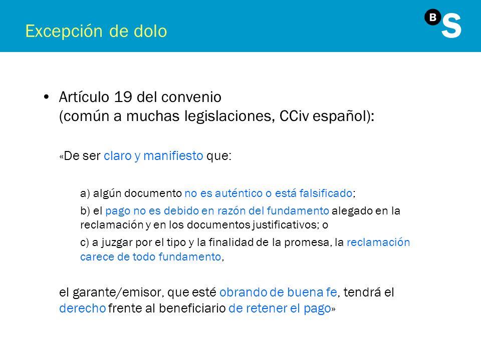 Excepción de dolo Artículo 19 del convenio (común a muchas legislaciones, CCiv español): «De ser claro y manifiesto que: