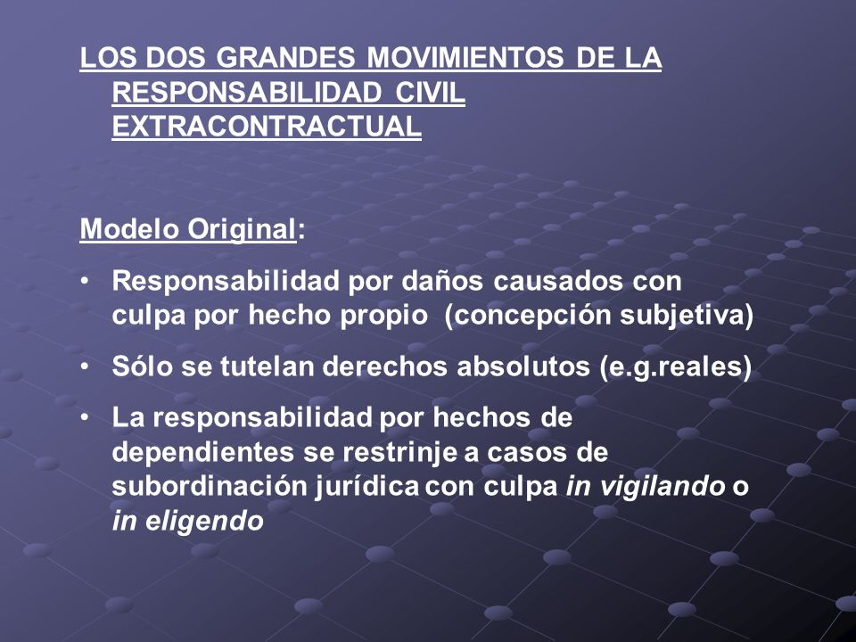LOS DOS GRANDES MOVIMIENTOS DE LA RESPONSABILIDAD CIVIL EXTRACONTRACTUAL