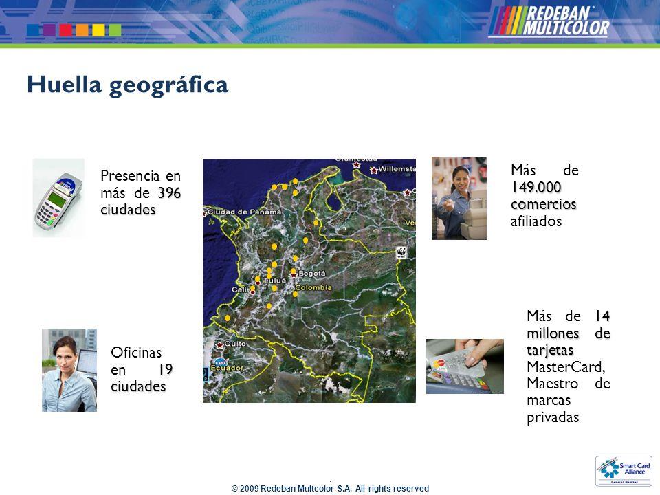 Huella geográfica Más de 149.000 comercios afiliados