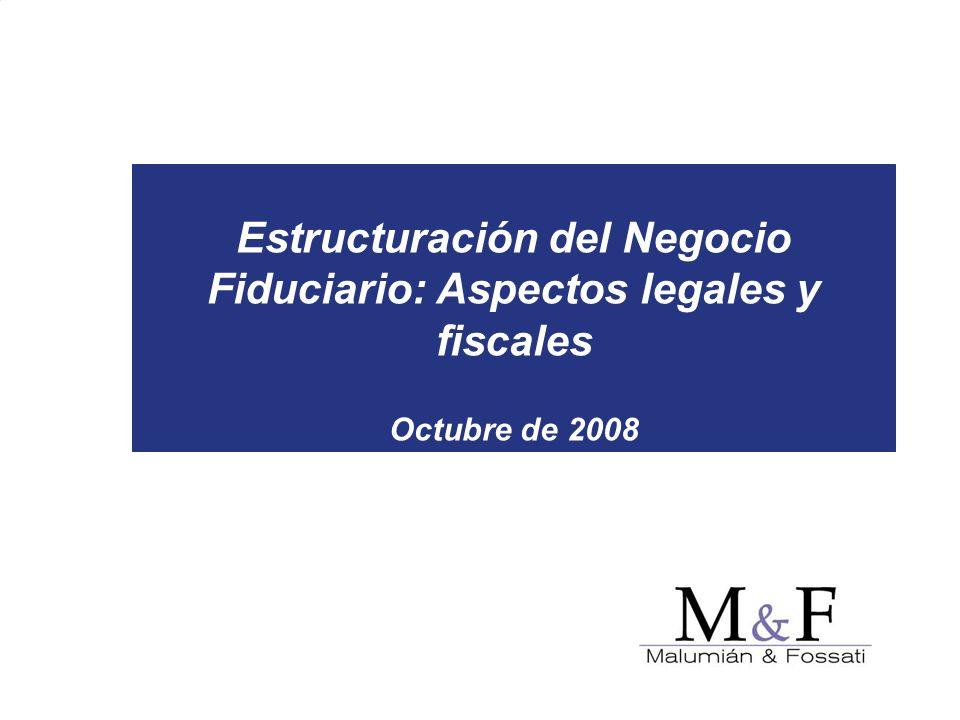 Estructuración del Negocio Fiduciario: Aspectos legales y fiscales Octubre de 2008