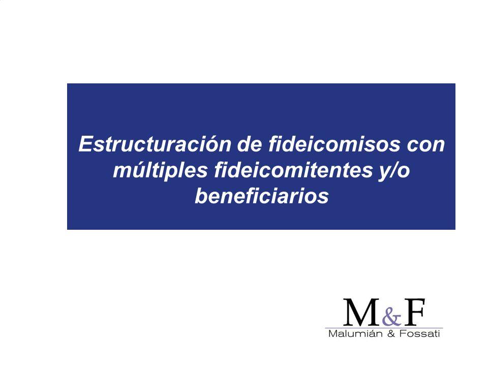 Estructuración de fideicomisos con múltiples fideicomitentes y/o beneficiarios