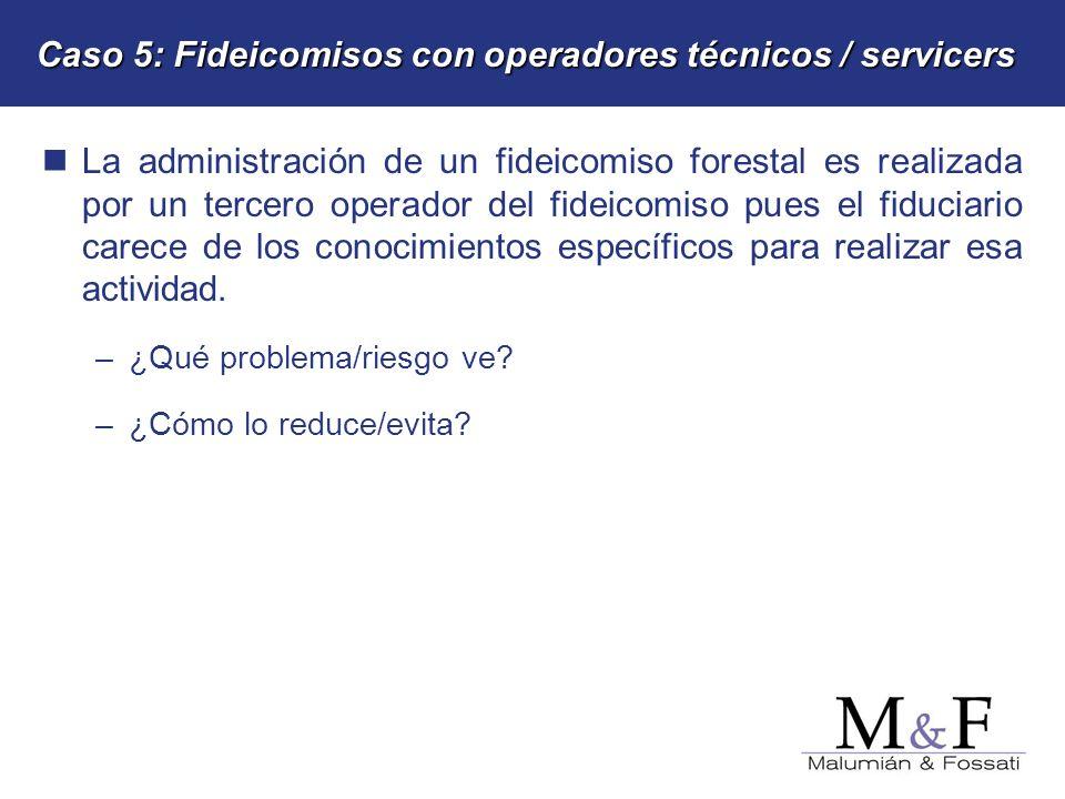 Caso 5: Fideicomisos con operadores técnicos / servicers