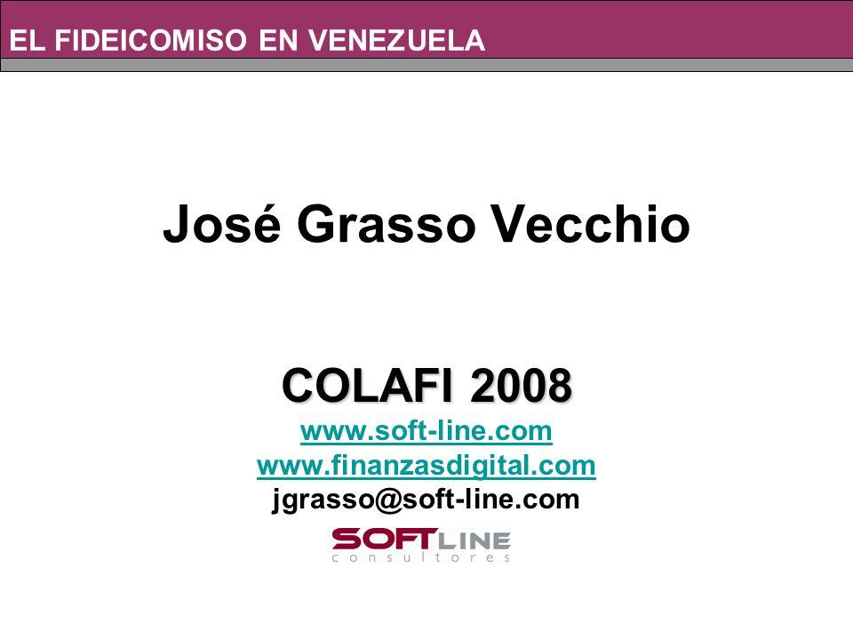 José Grasso Vecchio COLAFI 2008 EL FIDEICOMISO EN VENEZUELA