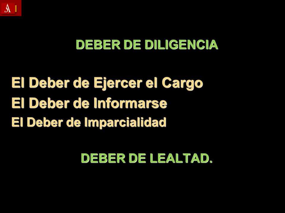 El Deber de Ejercer el Cargo El Deber de Informarse