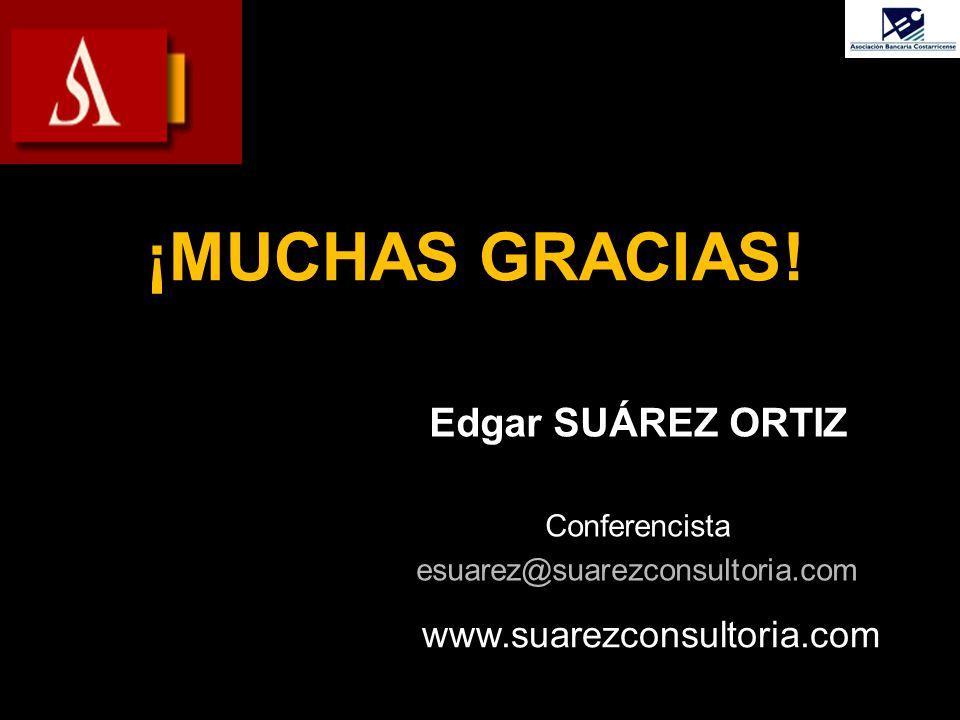¡MUCHAS GRACIAS! Edgar SUÁREZ ORTIZ www.suarezconsultoria.com