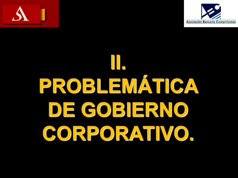 II. PROBLEMÁTICA DE GOBIERNO CORPORATIVO.