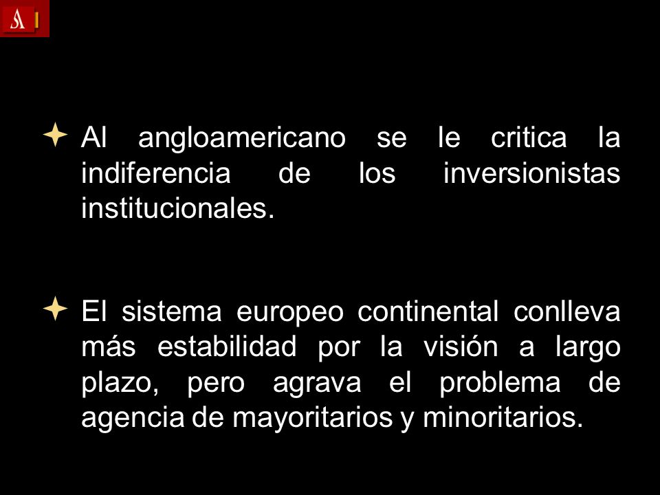 Al angloamericano se le critica la indiferencia de los inversionistas institucionales.