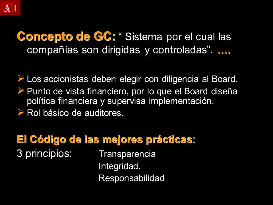 Concepto de GC: Sistema por el cual las compañías son dirigidas y controladas . ....