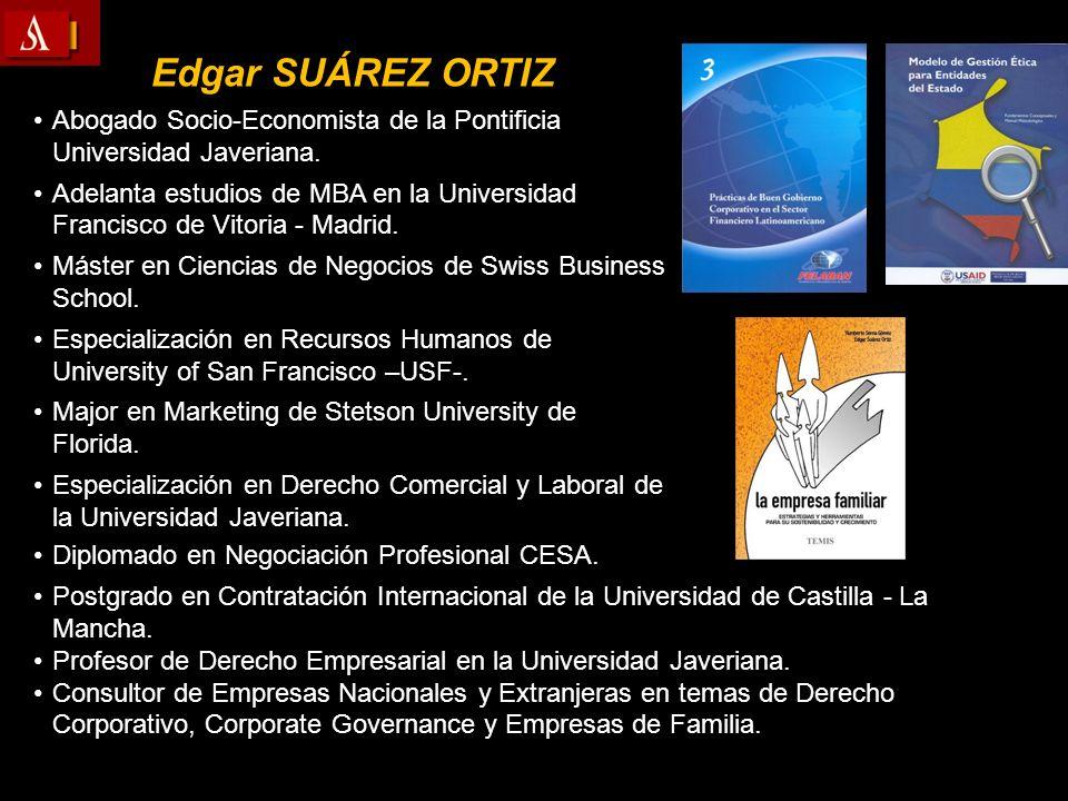 Edgar SUÁREZ ORTIZ Abogado Socio-Economista de la Pontificia Universidad Javeriana.