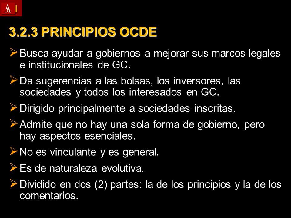 3.2.3 PRINCIPIOS OCDE Busca ayudar a gobiernos a mejorar sus marcos legales e institucionales de GC.