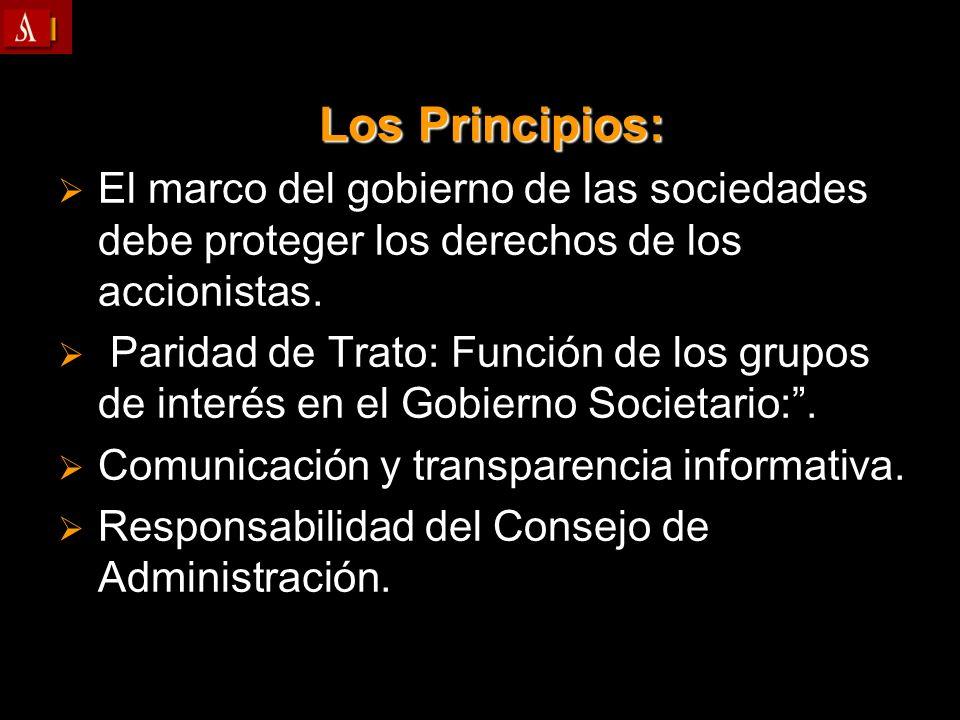 Los Principios:El marco del gobierno de las sociedades debe proteger los derechos de los accionistas.